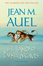 The Land of Painted Caves ebook by Jean M. Auel