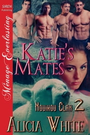 Katie's Mates ebook by Alicia White