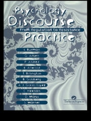 Psychology, Discourse And Social Practice - From Regulation To Resistance ebook by Gill Aitken,Pam Alldred,Robin Allwood,Tom Billington,Erica Burman,Brenda Goldberg,Colleen Heenan,Angel Juan,Gordo Lopez,Debs Mark,Sam Warner