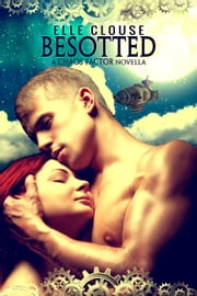 Besotted - Chaos Factor Series, #3 ebook by Elle Clouse