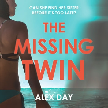 The Missing Twin audiobook by Alex Day