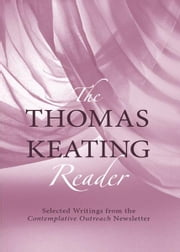 The Thomas Keating Reader ebook by Thomas Keating