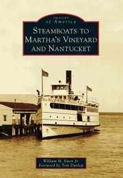 Steamboats to Martha's Vineyard and Nantucket ebook by William H. Ewen Jr.,Tom Dunlop