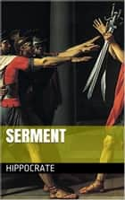 Serment ebook by Hippocrate