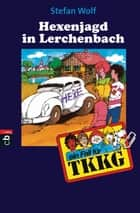 TKKG - Hexenjagd in Lerchenbach - Band 18 ebook by Stefan Wolf