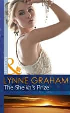 The Sheikh's Prize (Mills & Boon Modern) (A Bride for a Billionaire, Book 2) eBook by Lynne Graham