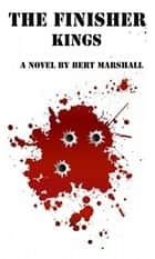 The Finisher Series: Kings ebook by Bert Marshall