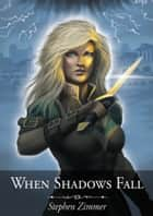 When Shadows Fall ebook by Stephen Zimmer