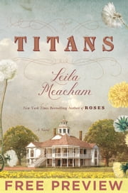 Titans - FREE PREVIEW (Prologue and First Ten Chapters) ebook by Leila Meacham