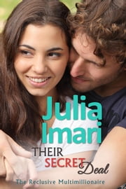Their Secret Deal - The Reclusive Multimillionaire, #1 ebook by Julia Imari