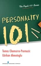 Personality 101 ebook by Gorkan Ahmetoglu, PhD, Tomas Chamorro-Premuzic,...