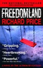 Freedomland - A Novel ebook by Richard Price