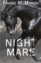 Night Mare ebook by Franci McMahon