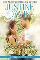 Lone Star Reunion ebook by Justine Davis
