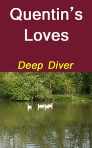 Quentin's Loves ebook by Deep Diver