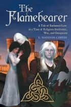 THE FLAMEBEARER ebook by E. MADISON CAWEIN