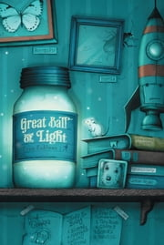 Great Ball of Light ebook by Evan Kuhlman,Jeremy Holmes