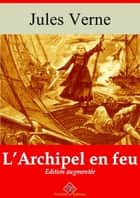 L'archipel en feu - Nouvelle édition augmentée | Arvensa Editions ebook by Jules Verne
