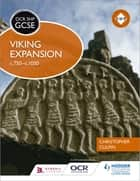 OCR GCSE History SHP: Viking Expansion c750-c1050 ebook by Christopher Culpin