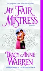Ebook My Fair Mistress di A Novel