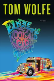 The Electric Kool-Aid Acid Test ebook by Tom Wolfe