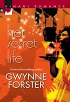 Her Secret Life ebook by Gwynne Forster