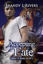 Accepting Fate ebook by Brandy L Rivers