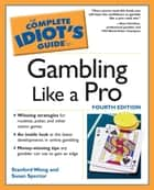 The Complete Idiot's Guide to Gambling Like a Pro ebook by Stanford Wong