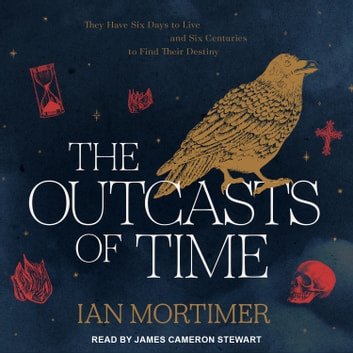 The Outcasts of Time audiobook by Ian Mortimer