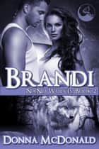 Brandi: Nano Wolves 2 ebook by Donna McDonald