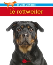 Le rottweiler ebook by Joël Dehasse