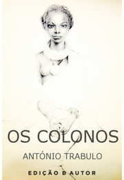 Os Colonos ebook by ANTÓNIO TRABULO