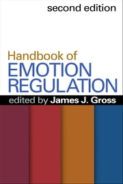 Handbook of Emotion Regulation, Second Edition ebook by James J. Gross, PhD