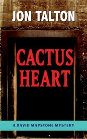Cactus Heart - A David Mapstone Mystery ebook by Jon Talton