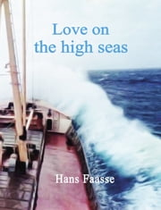 Love on the high seas ebook by Hans Faasse