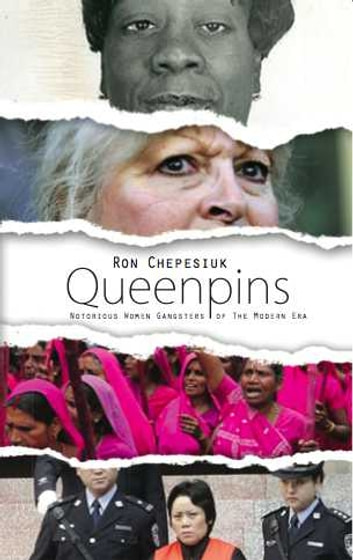 Queenpins - Notorious Women Gangsters of the Modern Era ebook by Ron Chepesiuk