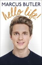 Hello Life! ebook by Marcus Butler