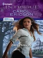 Obsession - A Thrilling FBI Romance ebook by Carol Ericson
