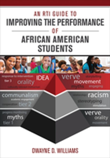 An RTI Guide to Improving the Performance of African American Students ebook by Dwayne D. Williams