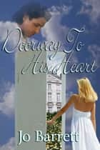 Doorway To His Heart ebook by Jo  Barrett