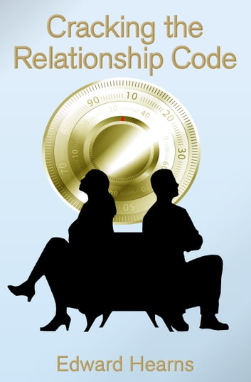 Cracking the relationship code ebook by Edward Hearns