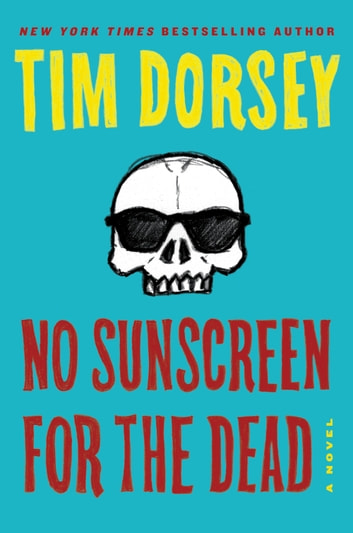 No Sunscreen for the Dead ebook by Tim Dorsey