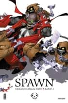 Spawn Origins, Band 3 ebook by Todd McFarlane, Alan Moore, Todd McFarlane,...