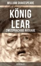 König Lear (Zweisprachige Ausgabe: Deutsch-Englisch) ebook by William Shakespeare, Wolf Graf Baudissin