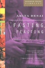 Fasting, Feasting ebook by Anita Desai