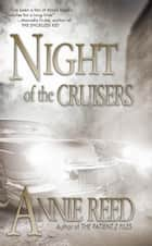 Night of the Cruisers ebook by Annie Reed