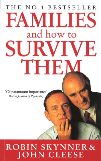 Families And How To Survive Them ebook by Dr Robin Skynner,John Cleese