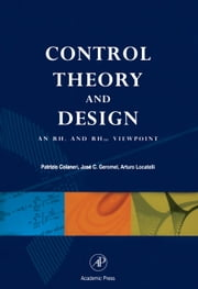 Control Theory and Design: An RH2 and RH Viewpoint ebook by Colaneri, Patrizio