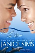 Out of the Blue ebook by Janice Sims