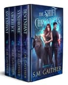 The Shift Chronicles: The Complete Series ebook by